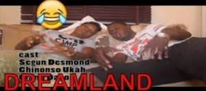 Video: DREAMLAND (COMEDY SKIT) | Latest 2018 Nigerian Comedy